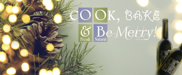 cook bake and be merry! HAppy holidays from Olive Oil & Beyond